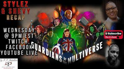 Stylez & Shevy Recap: Marvel's WHAT IF...? - Episode 8 & 9