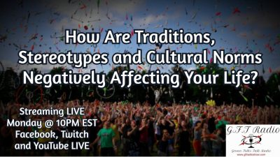How Are Traditions, Stereotypes & Cultural Norms Negatively Affecting Your Life?